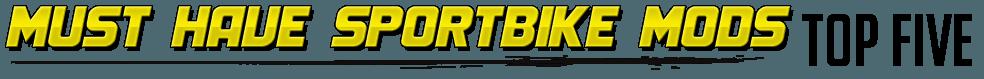 Top 5 Sportbike Mods
